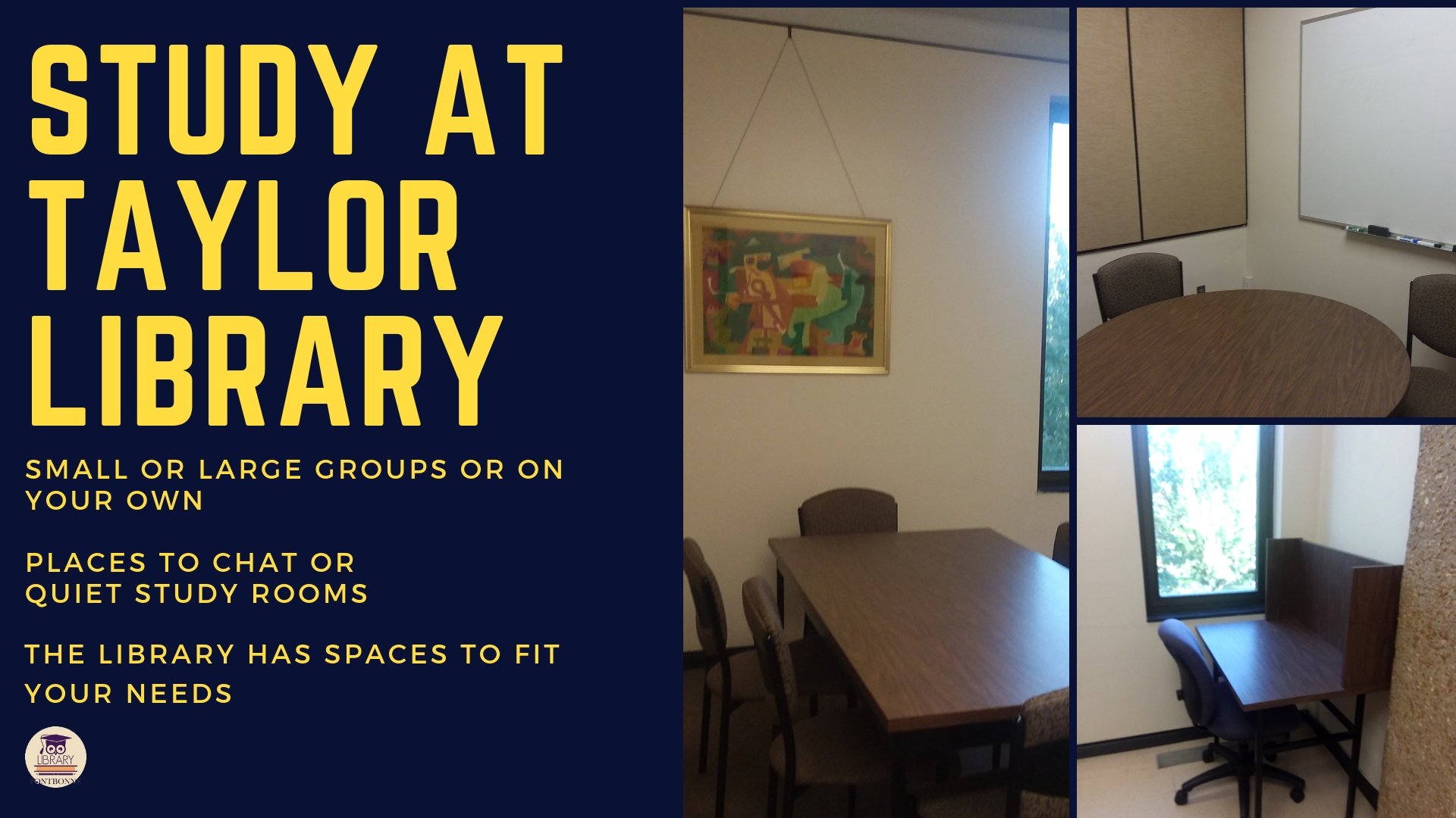 The library has a variety of study areas to fit your needs