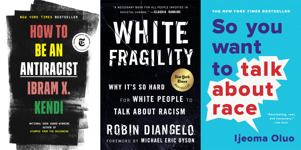 Book covers of How to be an anti-racist, White fragility, and So you want to talk about race