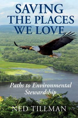 Saving the Places We Love - Ned Tillman