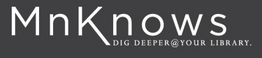 MnKnows - dig deeper at your library