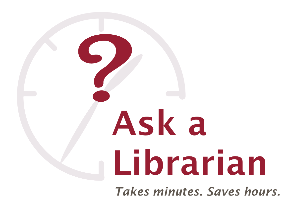 Ask A Librarian. Takes minutes. Save hours.