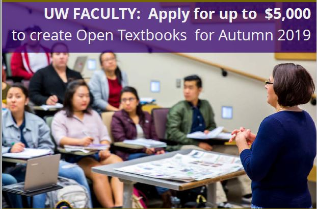 Banner text: UW Faculty: Apply for up to $5000 to create Open Textbooks for Autumn 2019