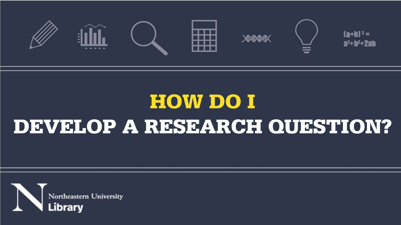 How do I develop a research question?