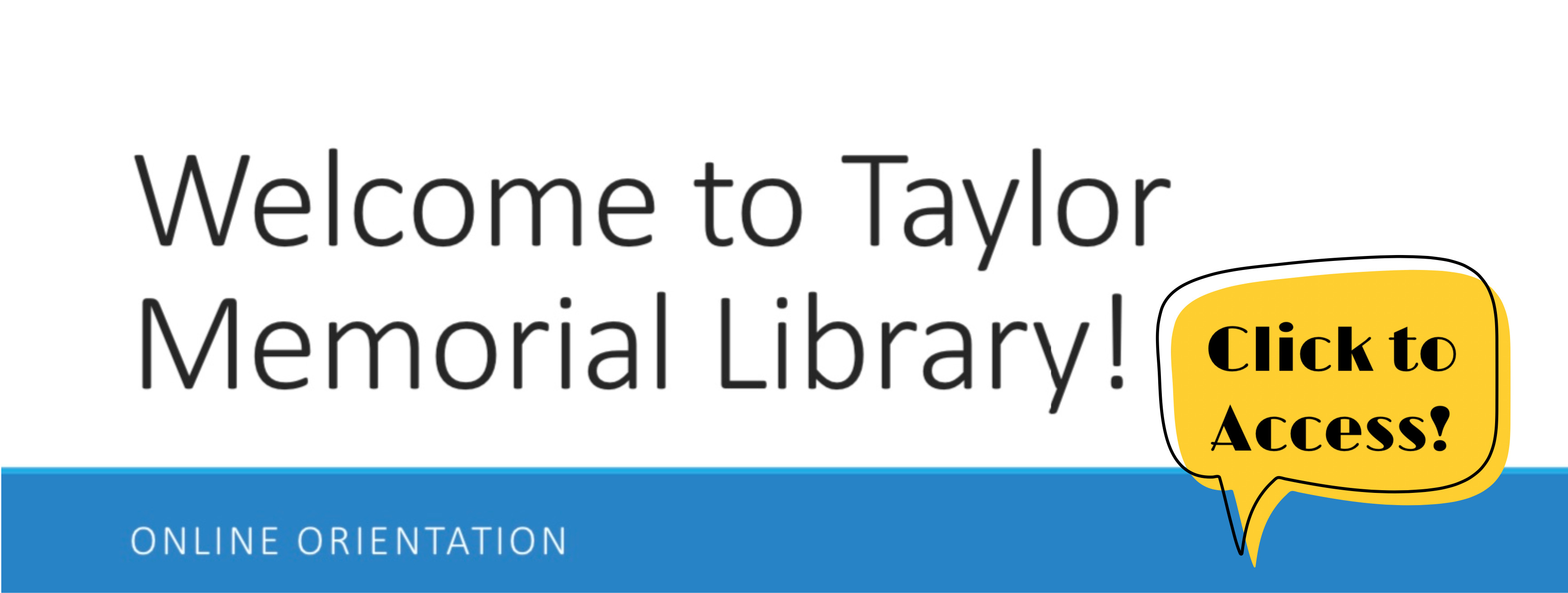 Click to access Taylor Memorial Library's Online Orientation Crash Course