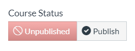 "Course Status Indicator with Status set to ""Unpublished."""