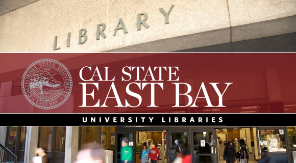 Welcome to the University Libraries - California State University East Bay