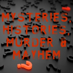 Picture of question marks. One is orange. The text reads Mysteries, histories, murder, and mayhem