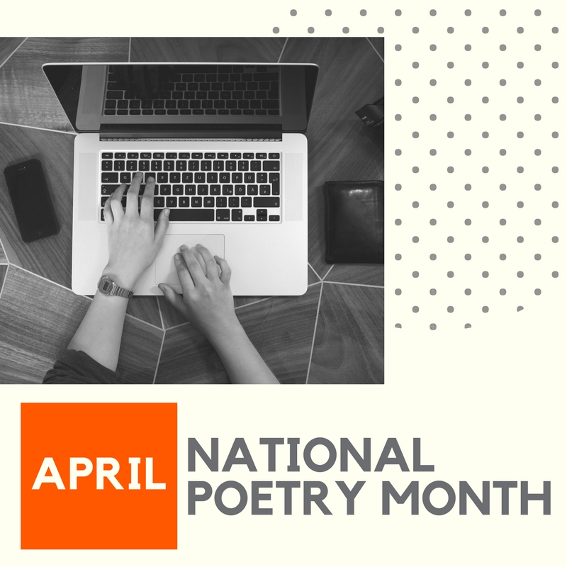 "image of hands typing on a laptop and text, ""April: National Poetry Month"""