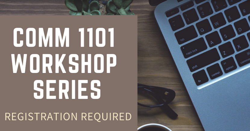 COMM 1101 Workshops at the Library. Registration required.