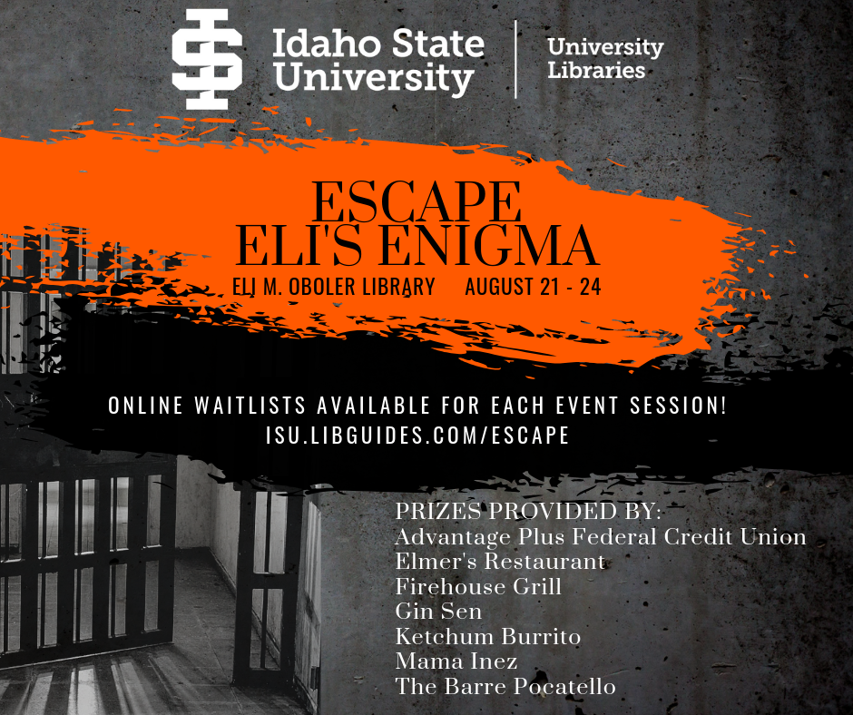 Escape Eli's Enigma at Oboler Library, August 21 - 24. Waitlists available online at isu.libguides.com/escape