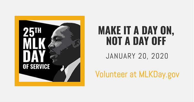 25th is MLK Day of Service. Make it a day on, not a day off. January 20, 2020.