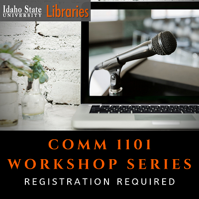 COMM 1101 Workshops at ISU Libraries