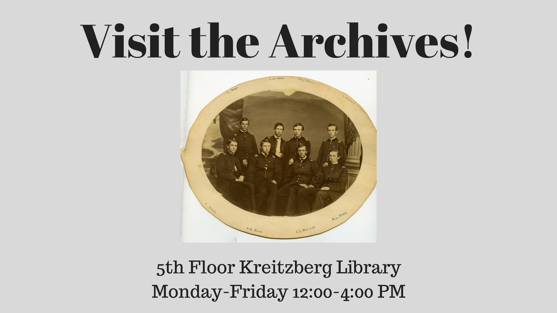 Visit the Archives 5th floor Kreitzberg Library Monday-Friday noon to 4pm