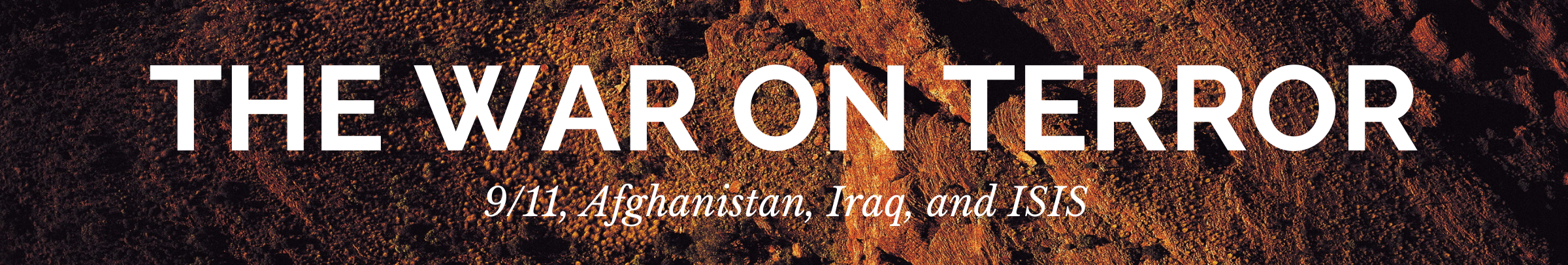 War on Terror: 9/11, Afghanistan, Iraq, and ISIS