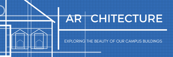 Featured Exhibit: The Art of Campus Artchitecture
