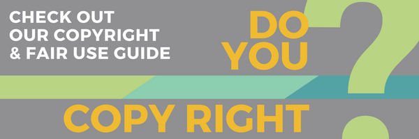 Copyright and Fair Use Guide