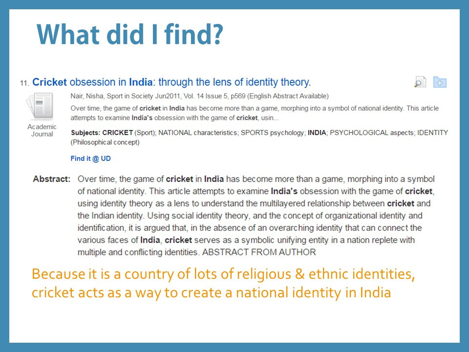 What did I find? Cricket obsession in India: through the lens of identity theory Summary: Because it is a country of lots of religious & ethnic identities, cricket acts as a way to create a national identity in India