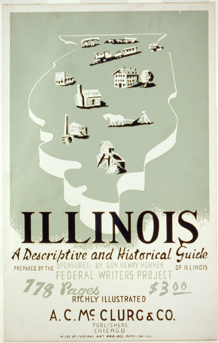 This poster promotes the state guide for Illinois. Although the federal government funded the payroll for the writers, each state was responsible for publishing its guide book.
