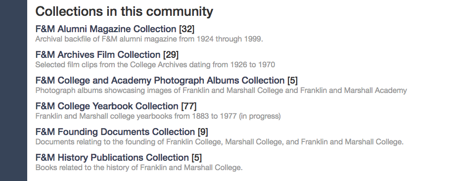 Screen shot of a list of collections in the College History community, F&M Alumni Magazine, F&M Archives Film Collection, F&M College and Academy Photograph Albums Collection, F&M College Yearbook Collection, F&M Founding Documents Collection, and F&M History Publications Collection