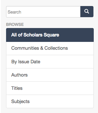 Screen shots of the Scholars Square search bar and browse options All of Scholars Square, Communities & Collections, By Issue Date, Authors, Titles, and Subjects.