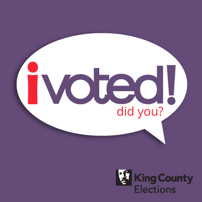 Word bubble on purple background: I voted! Did you? King County Elections