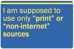I am supposed to use print or non-internet sources