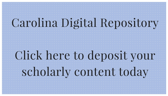 Carolina Digital Repository: Click here to deposit your scholarly content today