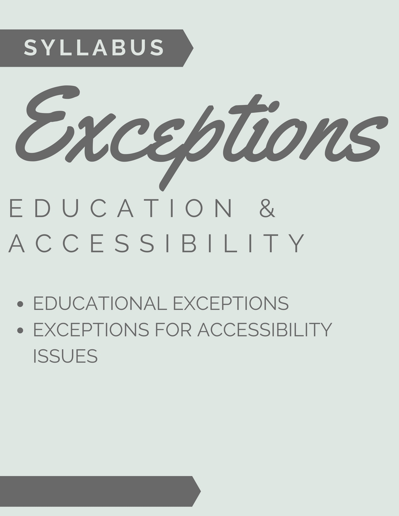 Syllabus: Educational exceptions  o Exceptions for the accessibility