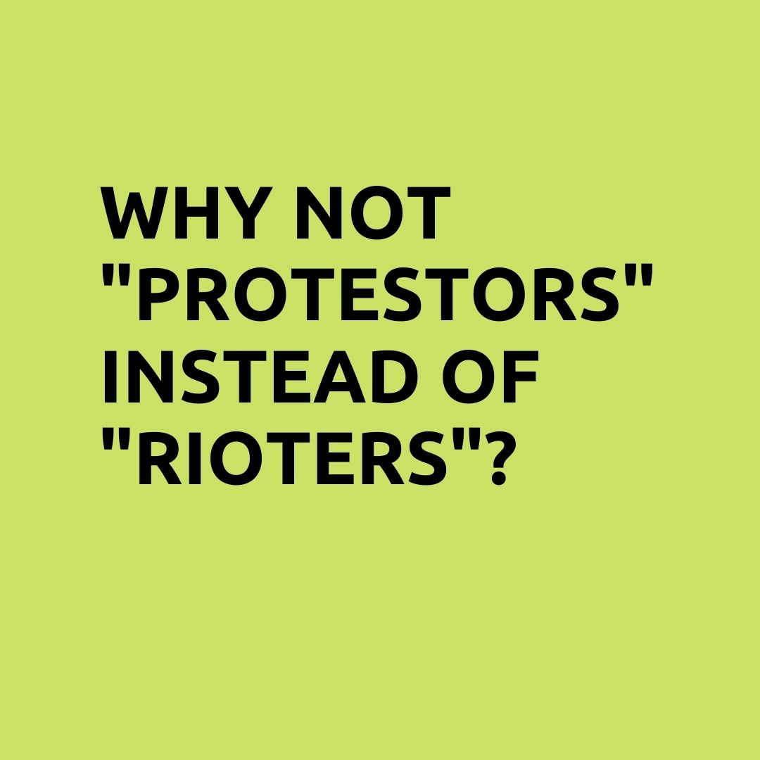 "Why not ""protestors"" instead of ""rioters""?"