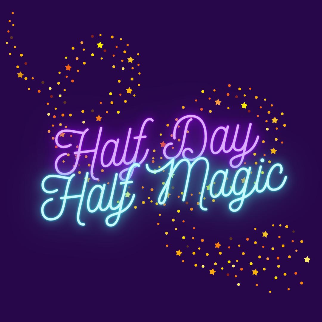 Half Day Half Magic: Weird Science!