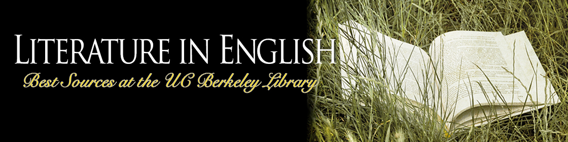Literature in English: Sources at the UC Berkeley Library