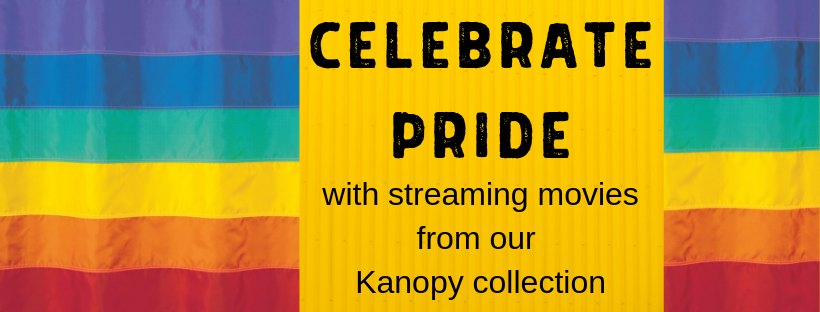Celebrate Pride with streaming movies from Kanopy
