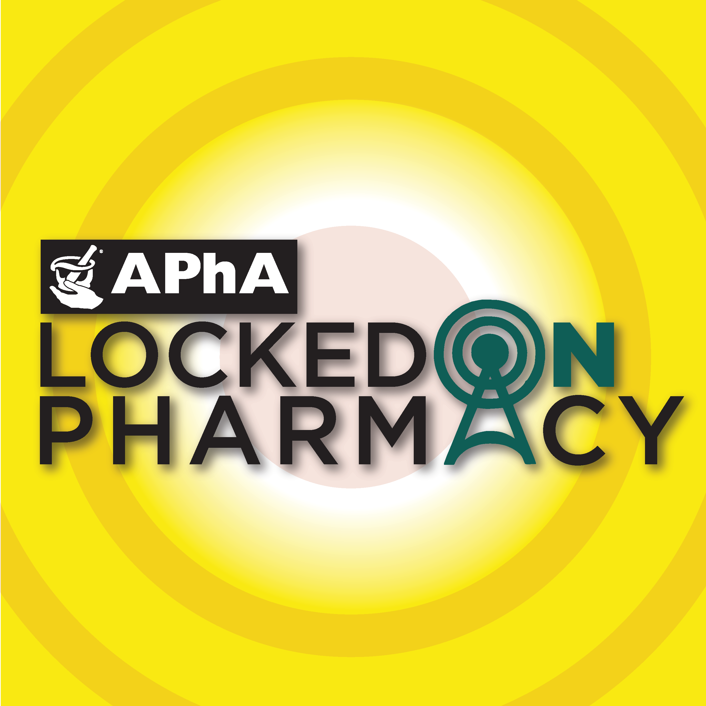 Podcast logo; circles of yellow and white behind the APhA logo and the text Locked on Pharmacy