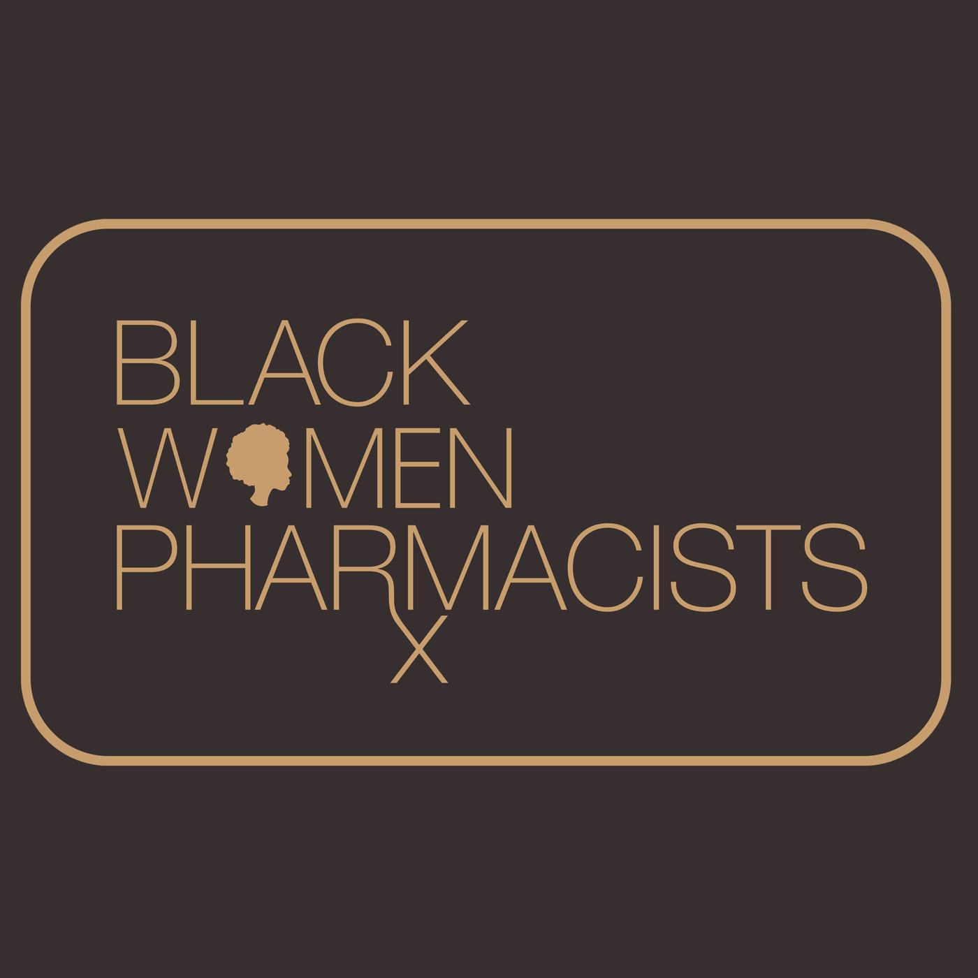 Podcast logo; dark brown square with light brown rectangle outline; text reads Black Women Pharmacists where the o in women is the silhouette of a woman with natural hair and the R in pharmacists is the Rx prescription symbol