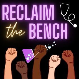 Podcast logo; black square with five arms of different skin tones raised with fists, the middle holding a laboratory flask with bubbling purple liquid; text reads Relaim the Bench; stethescope in top right corner