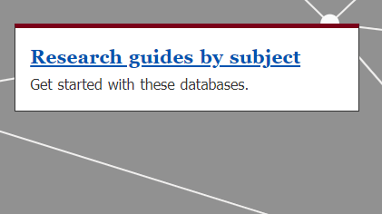 image of research guides by subject box on the libraries homepage