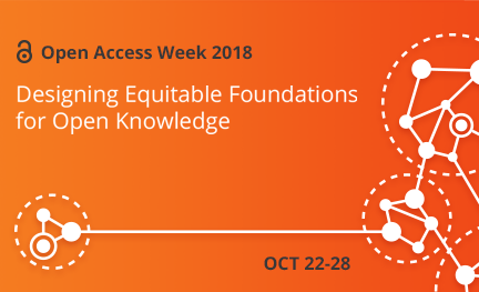 Open Access Week 2018 Designing Equitable Foundations for Open Knowledge