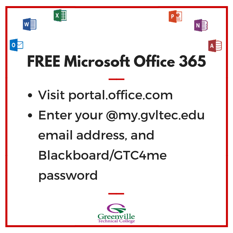 Multicolored graphic with the words FREE Microsoft Office 365. Visit portal.office.com, enter your @my.gvltec.edu email address and Blackboard/GTC4me password