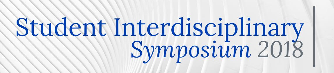 Student Interdisciplinary Symposium 2018