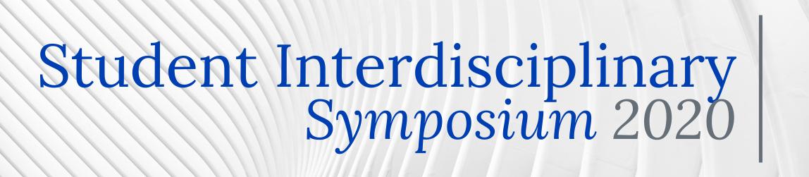 Student Interdisciplinary Symposium 2020