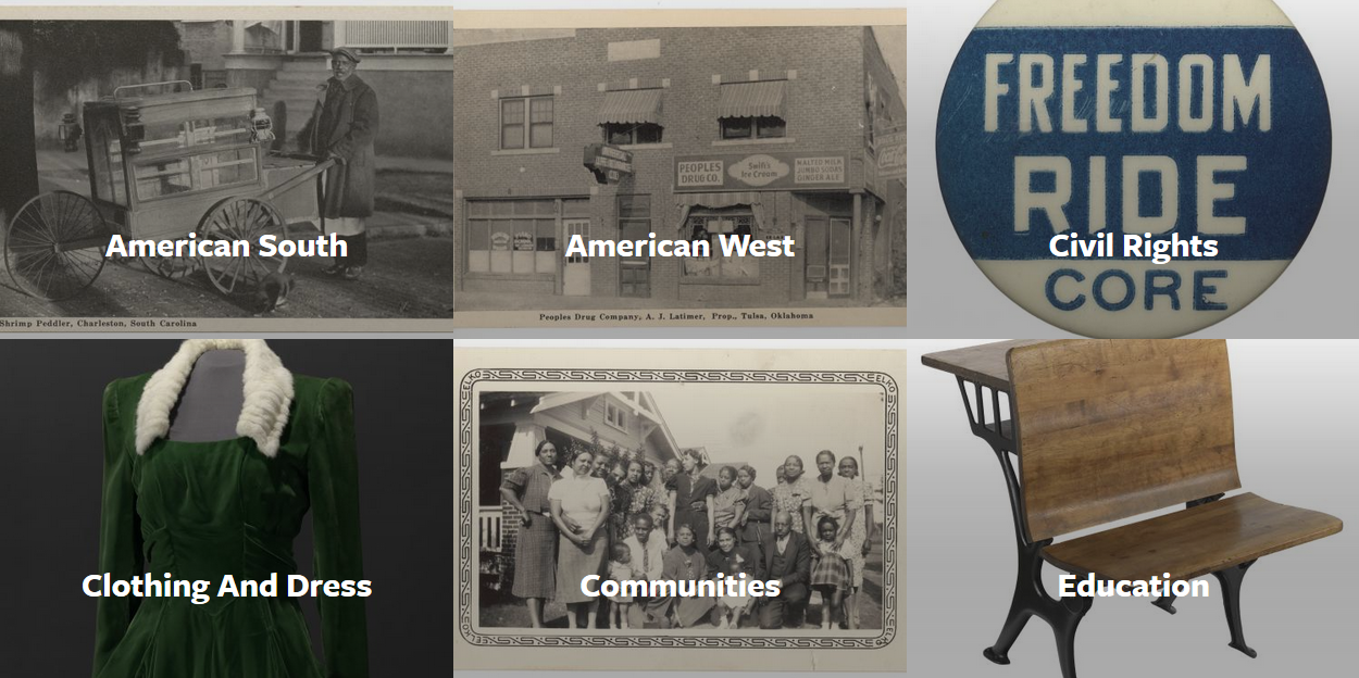 Browse the museum collection by topic: American South, American West, Civil Rights, Clothing and Dress, Communities, Education, etc.