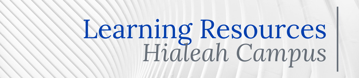 Learning Resources Hialeah Campus
