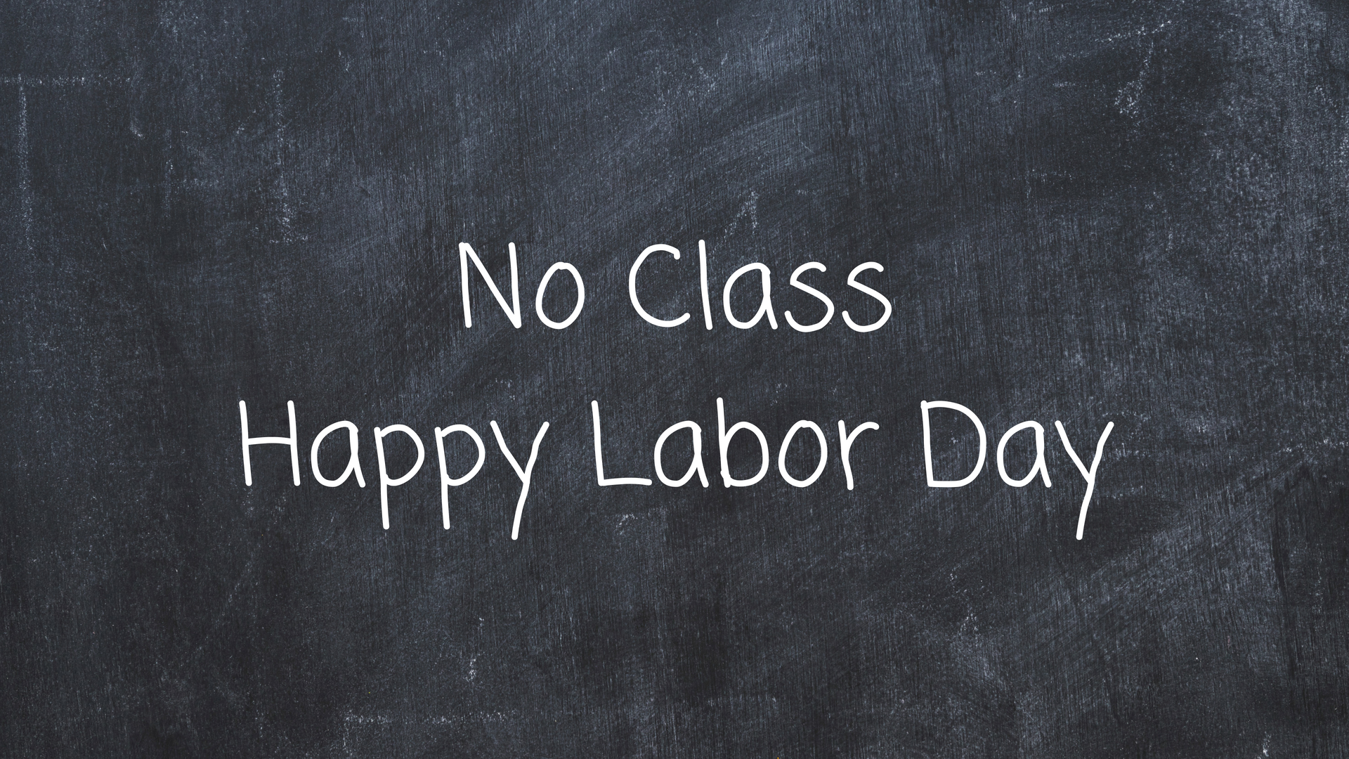 No Class - Happy Labor Day