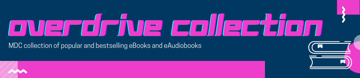 OverDrive Collection - MDC collection of popular and bestselling eBooks and eAudibooks