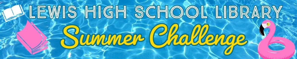 Lewis High School Library Summer Challenge