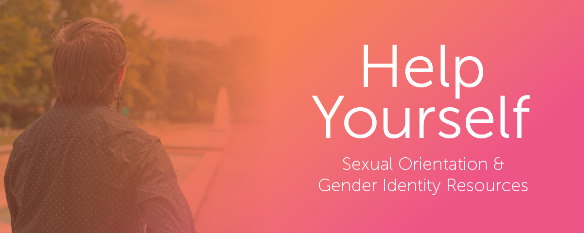 Help Yourself: Sexual Orientation and Gender Identity
