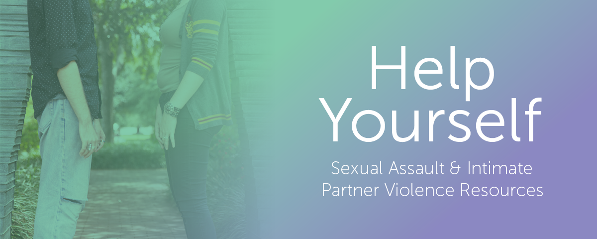 Help Yourself: Sexual Assault and Intimate Partner Violence