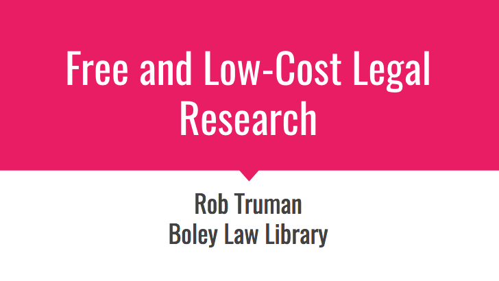 Cover image & link to webcast — Free and Low-Cost Legal Research Presentation Webcast