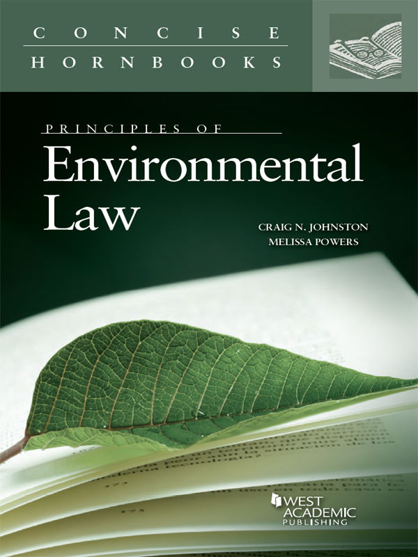 Cover image, Concise Hornbooks, Principles of Environmental Law by Craig Johnston and Melissa Powers