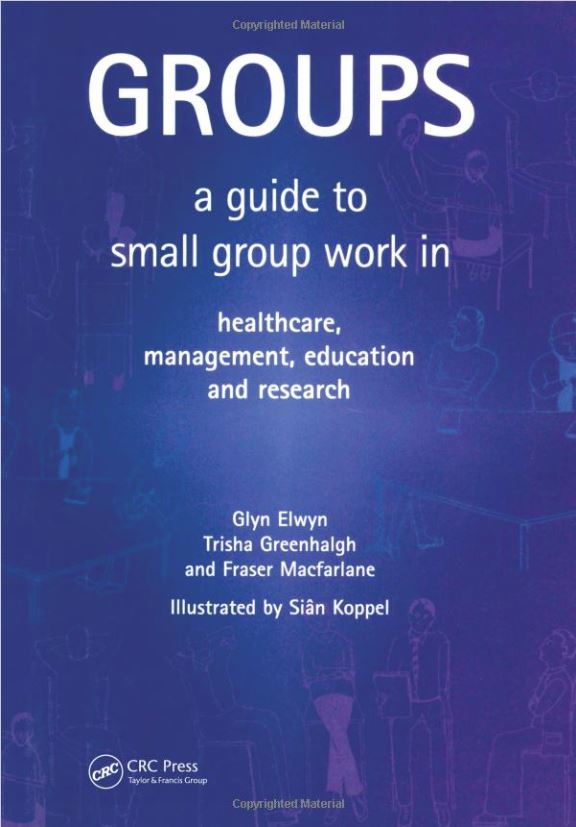 Groups: A Guide to Small Group Work in Healthcare, Management, Education, and Research